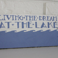 Handmade Hand Painted Living The Dream at The Lake Reclaimed Wood Sign