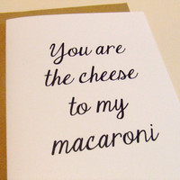 The Cheese To My Macaroni - Quote Note Card