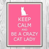 Keep Calm and Be a Crazy Cat Lady Propaganda Poster - Cat Pet Lover - Love Cats