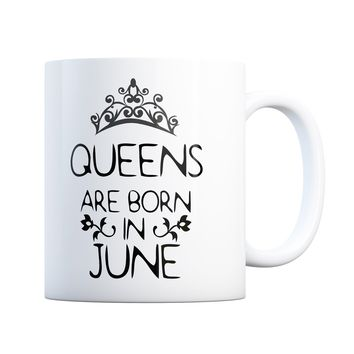 June Birthday Gift Queens Are Born 11 oz Coffee Mug Ceramic Coffee and Tea Cup
