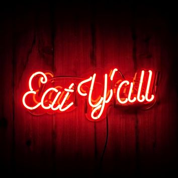 Eat Y'all Neon Sign