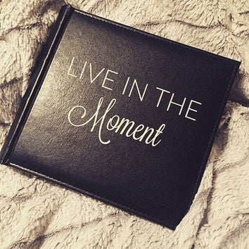 Photo Album; Live in The Moment; Custom Picture Book; Friendship Gift; Bridal Gift; Funny Gift Idea; Birthday Gift; Photo Storage; Photograp