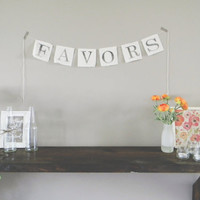 Favors Wedding Banner, wedding decor, bridal shower, bunting, garland, pennant, party decor