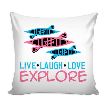Kayaking Graphic Pillow Cover Live Laugh Love Explore