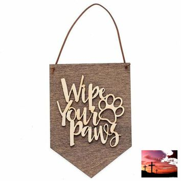 Wipe Your Paws - Welcome Sign - Dog Lover Gift