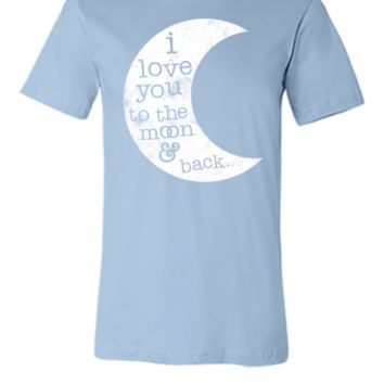 I Love You To The Moon And Back (Tank) - Unisex T-shirt