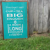 "CS Lewis Quote ""You Can't Get A Cup of Tea Big Enough"" in Blue/White 12"" x 24"""