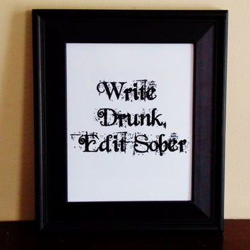 Write Drunk Edit Sober Art Print. Ernest Hemingway Quote, Writer Home Decor. Choose Your Size.