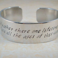 Lord of the Rings Jewelry / Tolkien Jewelry / Arwen Jewelry / Love Jewelry / Handstamped Cuff / I Would Rather Share One Lifetime With You