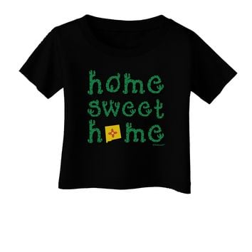 Home Sweet Home - New Mexico - Cactus and State Flag Infant T-Shirt Dark by TooLoud