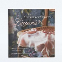 The Secrets of Sewing Lingerie: Make Your Own Divine Knickers, Bras & Camisoles - Urban Outfitters