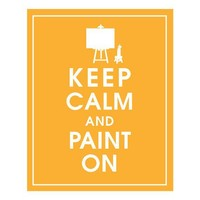 Keep Calm and PAINT ON 8x10 Print ColorClementine by KeepCalmShop