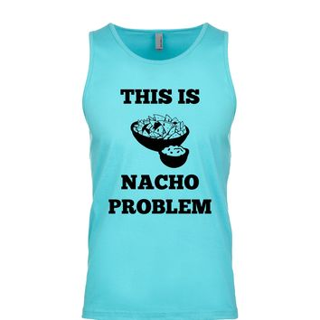 This Is Nacho Problem  Men's Tank