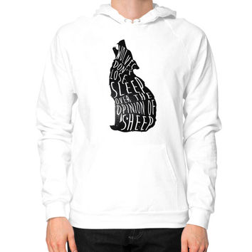 Wolves don't lose sleep over the opinion of sheep Hoodie (on man)