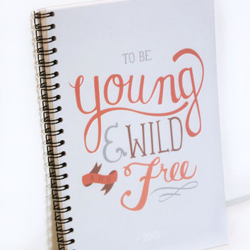 2013 Weekly Planner - Young and Wild and Free