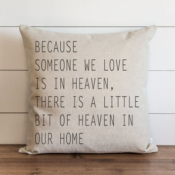 Because Someone We Love is in Heaven 20 x 20 Pillow Cover