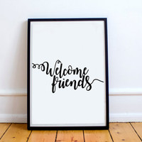 "WELCOME SIGN GIFT ""Welcome Friends"" Printable Art,Home Decor,Entry Way,Wall Art,Home Sweet Home,Apartment Decor House,Warming Foyer,Wall Art"