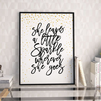 PRINTABLE Art,KATE SPADE Quote,She Leaves A Little Sparkle Wherever She Goes,Nursery Girls Decor,Nursery Print,Gift For Her,Gold Confetti