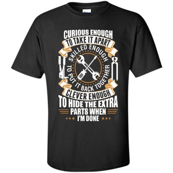 Funny Mechanic T-shirt re: Skill, Cleverness, Missing Parts