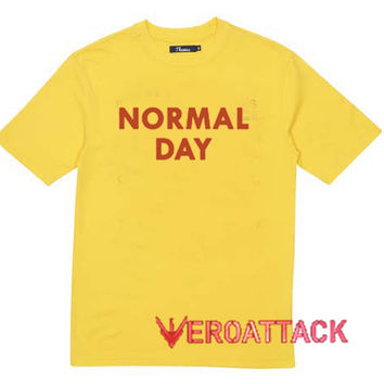 Normal Day T Shirt Size XS,S,M,L,XL,2XL,3XL