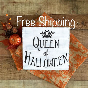 Halloween Decor,Halloween Signs,Halloween Party,Halloween Hostess Gift,Queen of Halloween,Fall Decoration,Halloween Porch Decor,Halloween