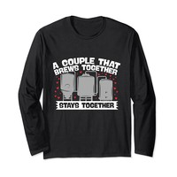 A Couple That Brews Together Long Sleeve T-Shirt