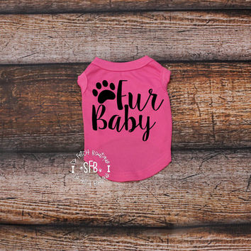 Fur Baby Dog Tee - Custom Dog Shirt - Custom Dog Tees - Fur Baby Shirt - Dog Shirt - Dog Tee - Dog Tank - Custom Dog Tank