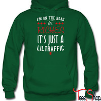 i'm on the road to riches it's just a lil traffic hoodie