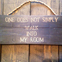 one does not simply walk into my room. lord of the rings inspired. funny gift