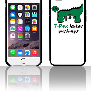 T-Rex hates push-ups 5 5s 6 6plus phone cases