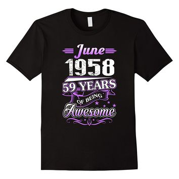 June 1958 59 Years Of Being Awesome Shirt