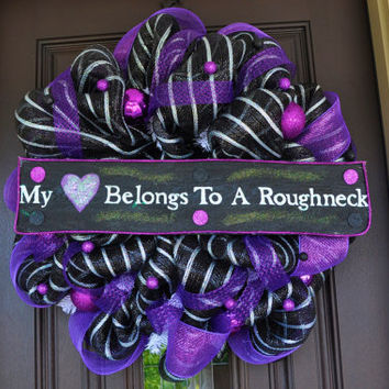 My Heart Belongs To a Roughneck Deco Mesh Wreath