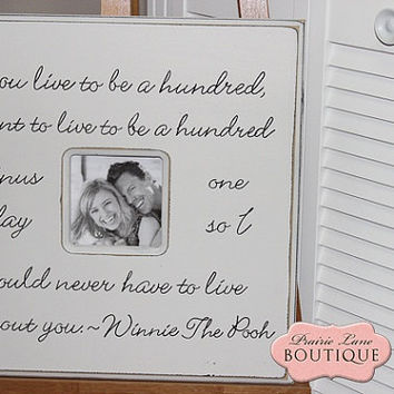 "20"" x 20"" If you live to be a hundred years old Winnie The Pooh quote Off White picture frame"