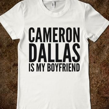 CAMERON DALLAS IS MY BOYFRIEND T-SHIRT (IDB910441)