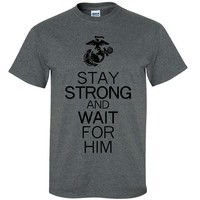 Stay Strong and Wait For Him - USMC Logo Short Sleeve T-Shirt