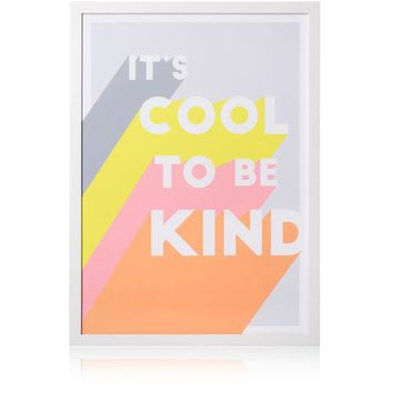 It's Cool to be Kind Wall Art A2 | Oliver Bonas
