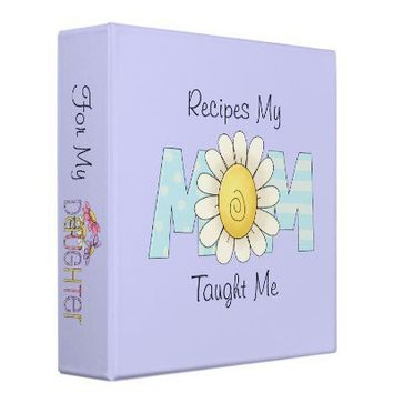 Recipes To My Daughter 3 Ring Binder from Zazzle.com