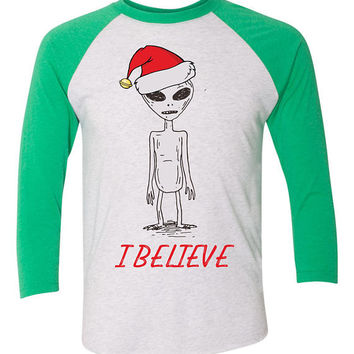 I believe alien Christmas funny  Baseball Tee - Believe in santa ufo lover - 3/4 sleeve - holiday shirt