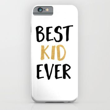 BEST KID EVER children quote iPhone & iPod Case by deificus Art