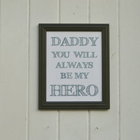 Daddy You Will Always Be My Hero Typography Print Wall Decor Fathers Day Gift