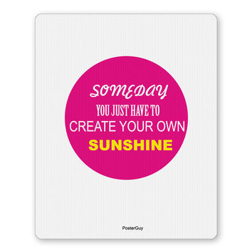 Create Your Own Sunshine Motivational /Impirational Quote Mouse Pad