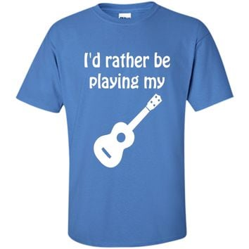 I'd Rather Be Playing My Ukulele Music Graphic T-shirt