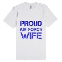 Proud Airforce Wife-Unisex White T-Shirt
