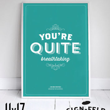 "You're Quite Breathtaking - Seinfeld Quote - Signfeld Poster - 11x17"" - Home Decor - Romance"