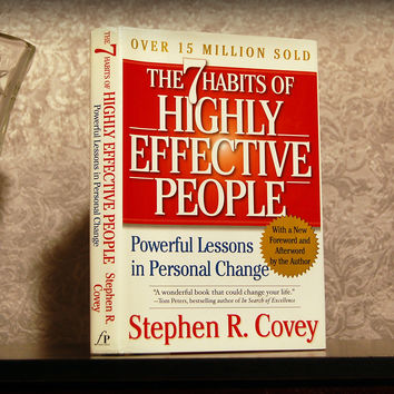 The 7 Habits of Highly Effective People / Stephen Covey