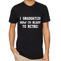 Graduation Funny Saying Unisex T-shirt