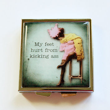 Funny pill box, Pill Case, Pill Box, Humor, Funny pill case, 4 Sections, Square Pill case, Retro, sassy women, kicking ass, sore feet (4355)