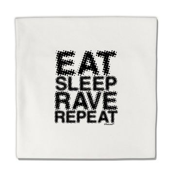 "Eat Sleep Rave Repeat Micro Fleece 14""x14"" Pillow Sham by TooLoud"