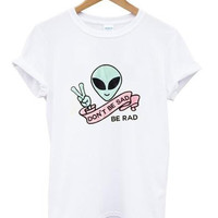 Don't Be Sad Alien shirt