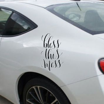 Bless this mess Vinyl Outdoor Decal (Permanent Sticker)